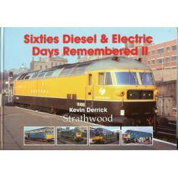 * Sixties Diesel & Electric Days Remembered II * (any 2 * £29.95 titles for £39.95, any 3* for £49.95)