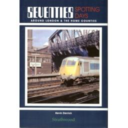 * Seventies Spotting Days around London & the Home Counties * (any 2 * £19.95 titles for £29.95, any 3* £19.95 for £39.95)
