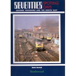 * Seventies Spotting Days around Yorkshire & the North East * (any 2 * £19.95 titles for £29.95, any 3* £19.95 for £39.95)