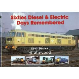 * Sixties Diesel & Electric Days Remembered * (any 2 * £29.95 titles for £39.95, any 3* for £49.95)