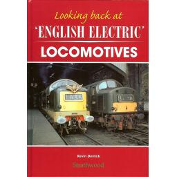 * Looking back at English Electric Locomotives * (any 2 * £19.95 titles for £29.95, any 3* £19.95 for £39.95)