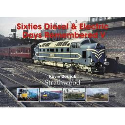 Sixties Diesel & Electric Days Remembered V (just 11 copies left)