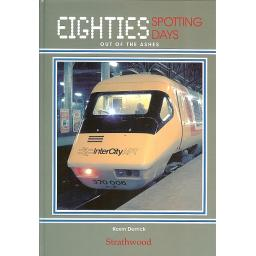 * Eighties Spotting Days Out of the Ashes * (any 2 * £19.95 titles for £29.95, any 3* £19.95 for £39.95)