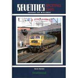* Seventies Spotting Days around the Midlands * (any 2 * £19.95 titles for £29.95, any 3* £19.95 for £39.95)