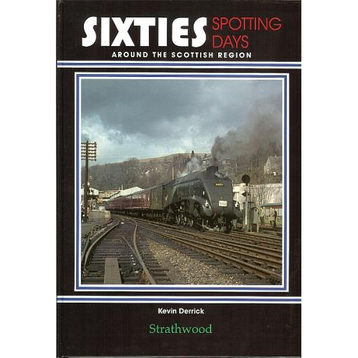 Sixties Spotting Days around the Scottish Region (ALMOST OUT OF PRINT)