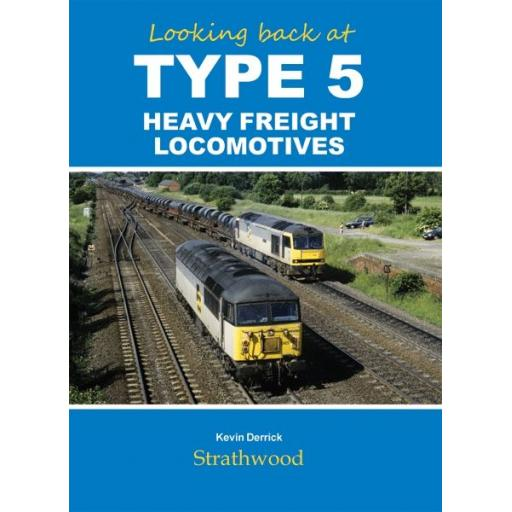 Looking back at TYPE 5 HEAVY FREIGHT LOCOMOTIVES