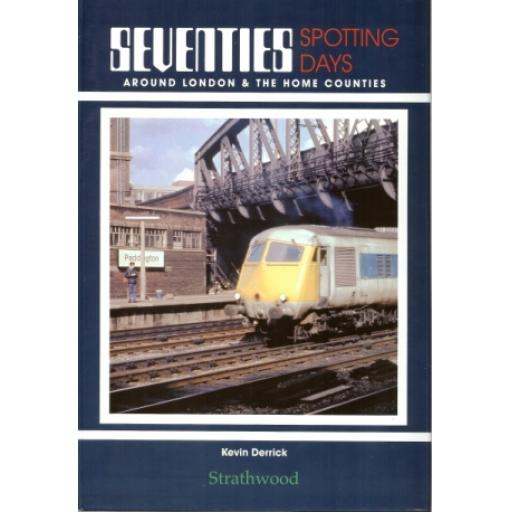 Seventies Spotting Days around London & the Home Counties