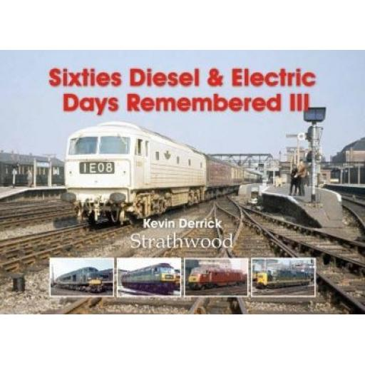 Sixties Diesel & Electric Days Remembered Volumes 1,2 & 3 COMBO SPECIAL OFFER SAVES 55%