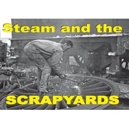 STEAM AND THE SCRAPYARDS (SELLING FAST)