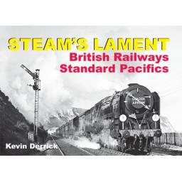 STEAM'S LAMENT British Railways Standard Pacifics