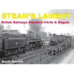 STEAM'S LAMENT British Railways Standard 4-6-0s & Moguls