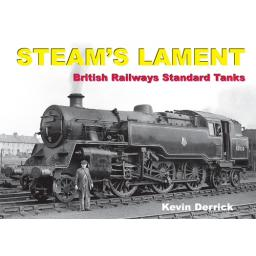 STEAM'S LAMENT British Railways Standard Tanks