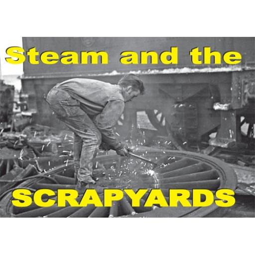 STEAM AND THE SCRAPYARDS (Very Low Stocks Be Quick just 12 copies left)