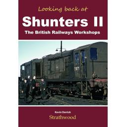 Looking back at Shunters II The British Railways Workshops (Just 6 left)