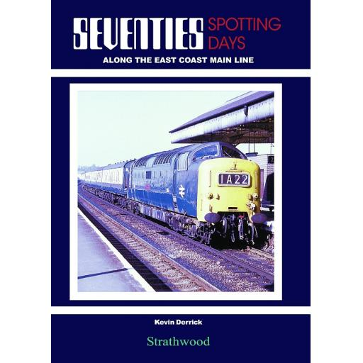 Seventies Spotting Days along the East Coast Main Line (SELLING FAST)