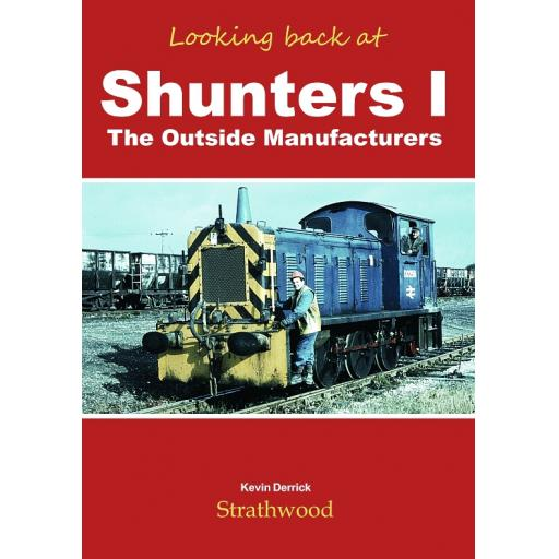 Looking back at Shunters I The Outside Manufacturers (just one copy left slight damage top left of spine)