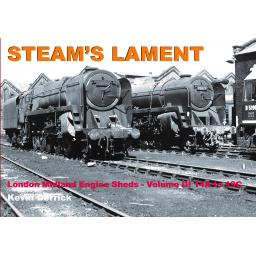 STEAM'S LAMENT London Midland Region Engine Sheds III 14A to 19C