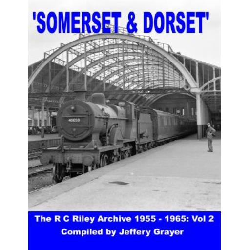Somerset & Dorset The R C Riley Archive 1955-1965: Volume. 2