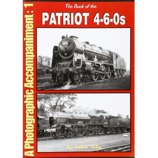 The Book of the PATRIOT 4-6-0s Accompaniment No1 (Low stocks be quick)