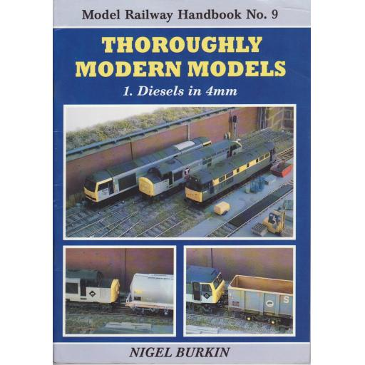 Model Railway Handbook No. 9: Thoroughly Modern Models 1 - Diesels in 4mm