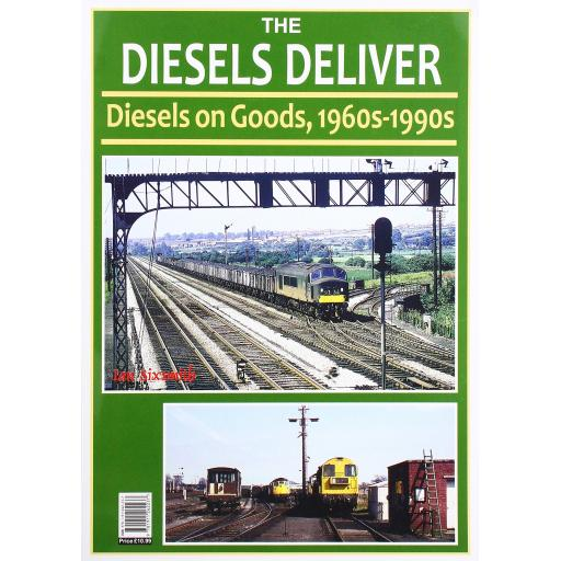 THE DIESELS DELIVER - Diesels on Goods, 1960s - 1990s (ALMOST OUT OF PRINT)