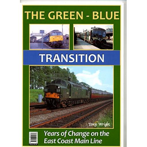 THE GREEN BLUE TRANSITION - Years of Change on the East Coast Main Line