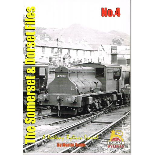 THE SOMERSET & DORSET FILES No.4 (ALMOST OUT OF PRINT BE VERY QUICK)