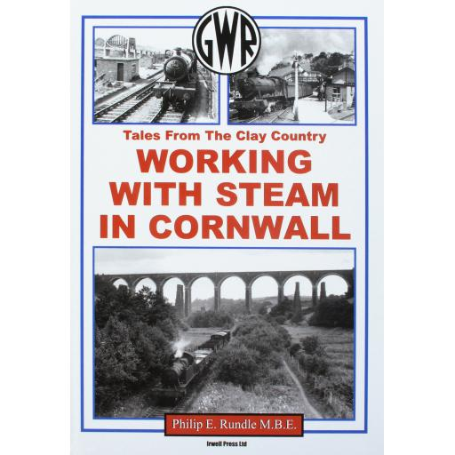 Tales From the Clay Country WORKING WITH STEAM IN CORNWALL (LAST FEW COPIES)