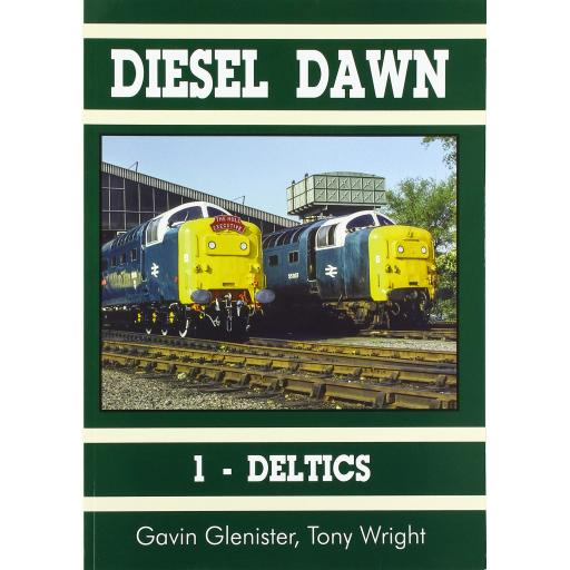 DIESEL DAWN - 1 Deltics (ALMOST OUT OF PRINT)