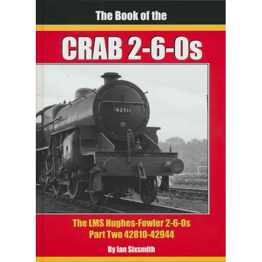 The Book of the CRAB 2-6-0s The LMS Hughes-Fowler 2-6-0s Part Two 42810-42944