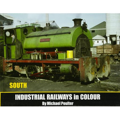 INDUSTRIAL RAILWAYS IN COLOUR: SOUTH