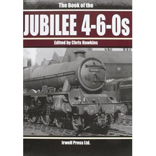 The Book of the JUBILEE 4-6-0s (ALMOST OUT OF PRINT)