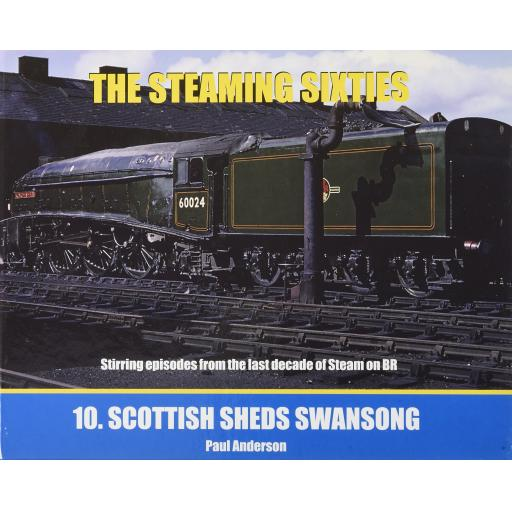 THE STEAMING SIXTIES No.10 Scottish Sheds Swansong