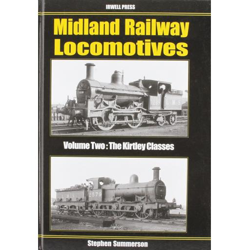 MIDLAND RAILWAY LOCOMOTIVES Vol 2 The Kirtley Locomotives (ALMOST OUT OF PRINT)