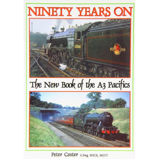 NINETY YEARS ON The New Book of the A3 Pacifics