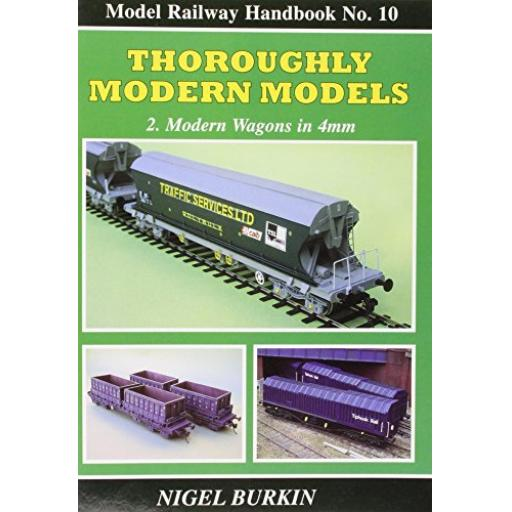 Model Railway Handbook No.10: Thoroughly Modern Models 2 - Modern Wagons in 4mm