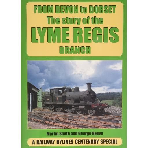 From Devon to Dorset - The story of the LYME REGIS BRANCH