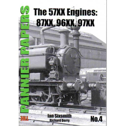 The PANNIER PAPERS No.4 The 57XX Engines: 87XX, 96XX, 97XX
