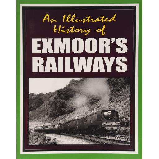 An Illustrated History of EXMOOR'S RAILWAYS