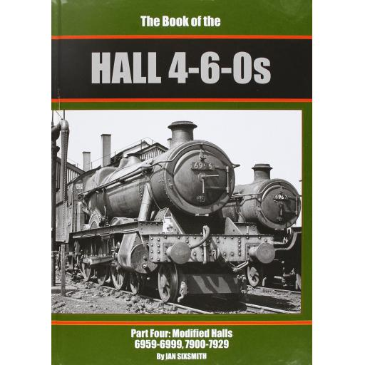The Book of the HALL 4-6-0s Part 4 6959 - 7929