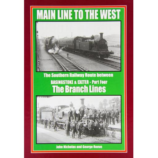 Main Line to the West: Branch Lines Part 4: The Southern Railway Route Between Basingstoke and Exeter