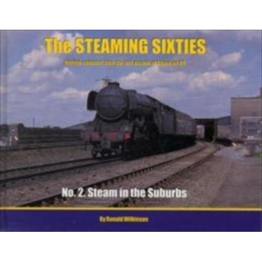 THE STEAMING SIXTIES - 2 - Steam in the Suburbs - Changeover on the GN
