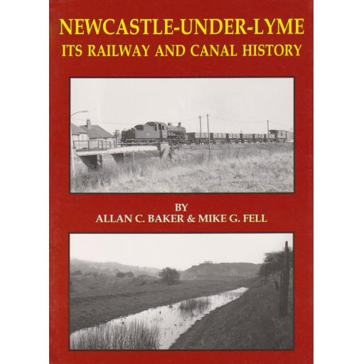 NEWCASTLE-UNDER-LYME Its Railway and Canal History