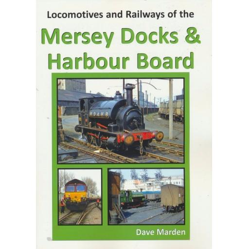 Locomotives and Railways of MERSEY DOCKS & HARBOUR BOARD (ALMOST OUT OF PRINT BE QUICK)