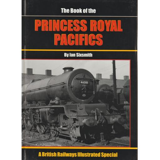 The Book of the PRINCESS ROYAL Pacifics (LAST FEW COPIES)