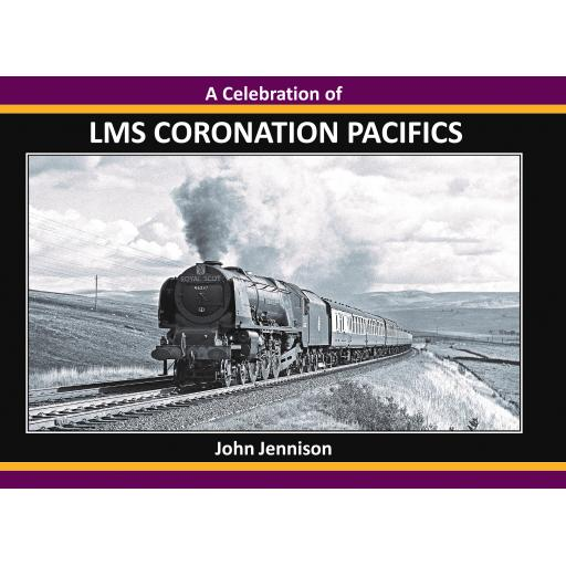 A Celebration of LMS Coronation Pacifics (Selling fast don't miss out)