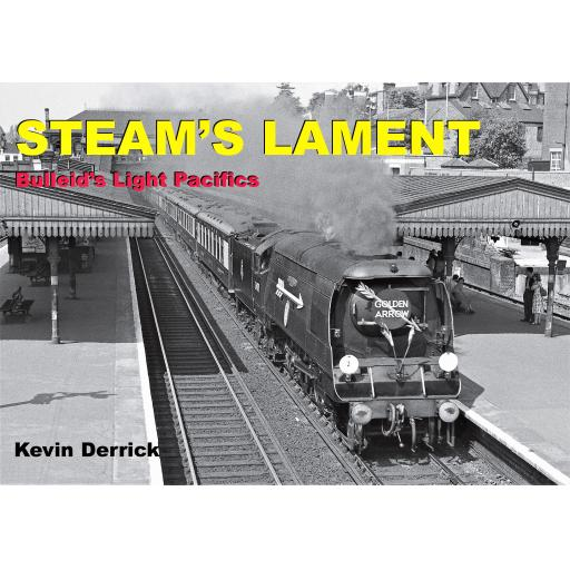 STEAM'S LAMENT Bulleid's Light Pacifics