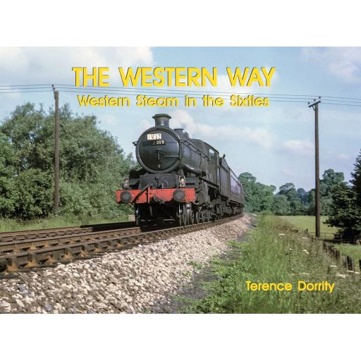 THE WESTERN WAY Western Steam in the Sixties RELEASED 10 NOVEMBER 2020