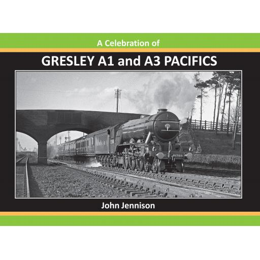 A Celebration of GRESLEY A1 and A3 PACIFICS RELEASED 10 NOVEMBER 2020