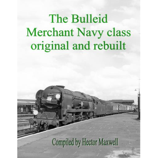 The Bulleid Merchant Navy Class Original and rebuilt